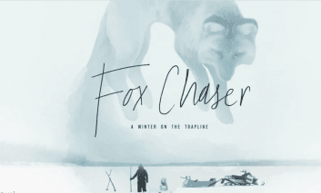 Fox Chaser - Winter on the Trapline - CBC Documentary by FIC member Robert Grandjambe