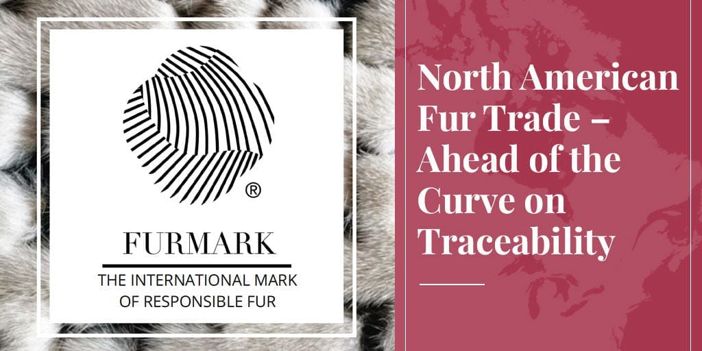 Truth About Fur Blog Highlight: North American Fur Trade – Ahead of the Curve on Traceability