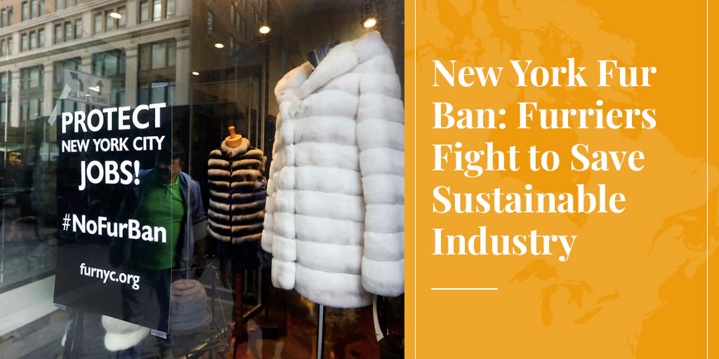 New York Fur Ban: Furriers Fight to Save Sustainable Industry – Truth About Fur Blog highlight