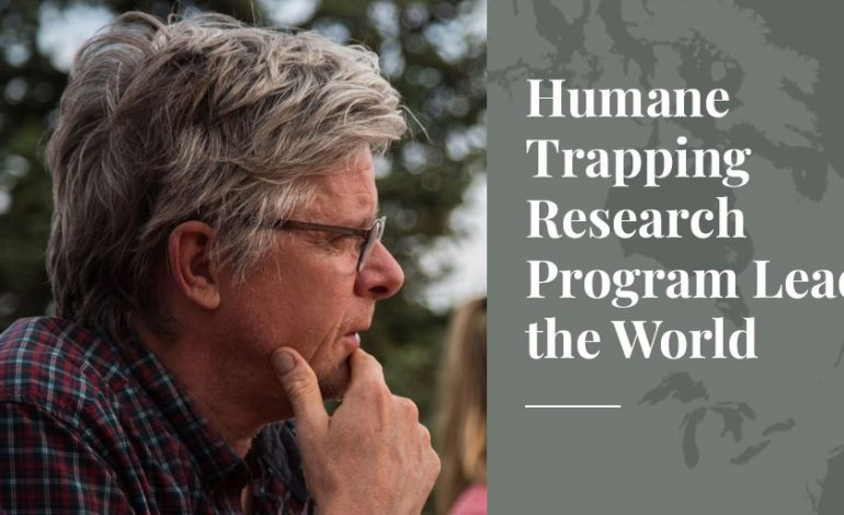 Humane Trapping Research Program Leads the World - Truth About Fur Blog Highlight