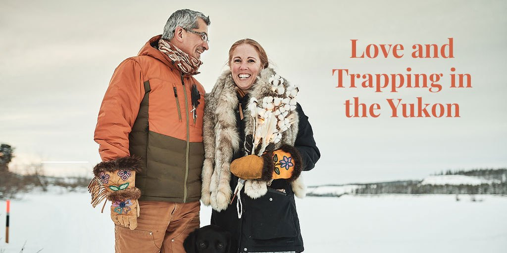 Truth About Fur Blog highlight – Love and Trapping in the Yukon
