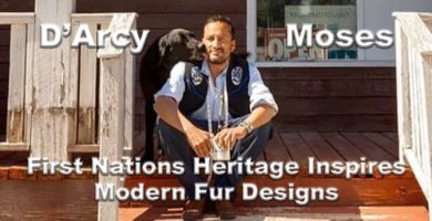 Truth About Fur blog Highlight - D'Arcy Moses: First Nations Heritage Inspires Modern Fur Designs