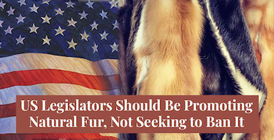 Truth About Fur: US Legislators Should Be Promoting Natural Fur, Not Seeking to Ban It